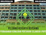 Jawatan Kosong di Perbadanan Kemajuan Pertanian Selangor (PKPS)