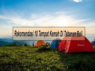 Rekomendasi 10 Tempat Kemah Di Tabanan Bali