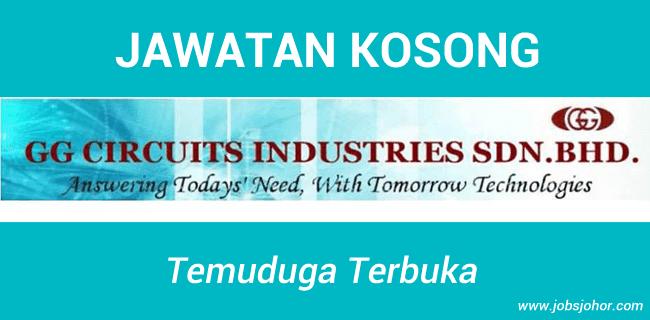 Temuduga Terbuka GG Circuits Industries Sdn Bhd Johor Bahru