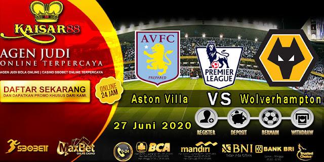 Prediksi Bola Terpercaya Liga Inggris Aston Villa vs Wolverhampton 27 juni 2020