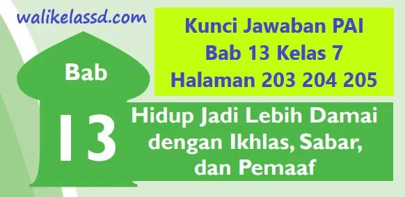 Kunci Jawaban Pai Bab 13 Kelas 7 Halaman 203 204 205 Wali Kelas Sd