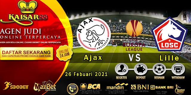 Prediksi Bola Terpercaya Liga Eropa Ajax vs Lille 26 Februari 2021