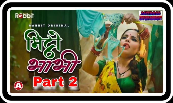 Mittho Bhabhi Part 2 (2021) - Rabbit Movies Originals Web Series