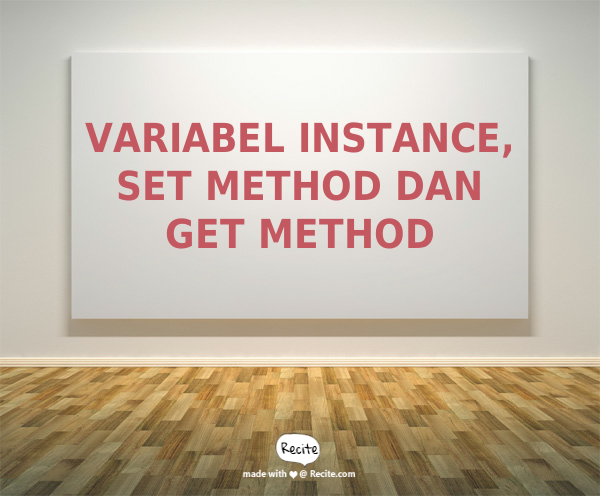 belajar_java_variabel_instance_set_method_get_method