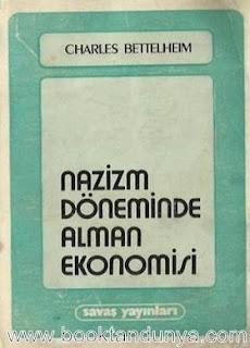 Charles Bettelheim - Nazizm Döneminde Alman Ekonomisi