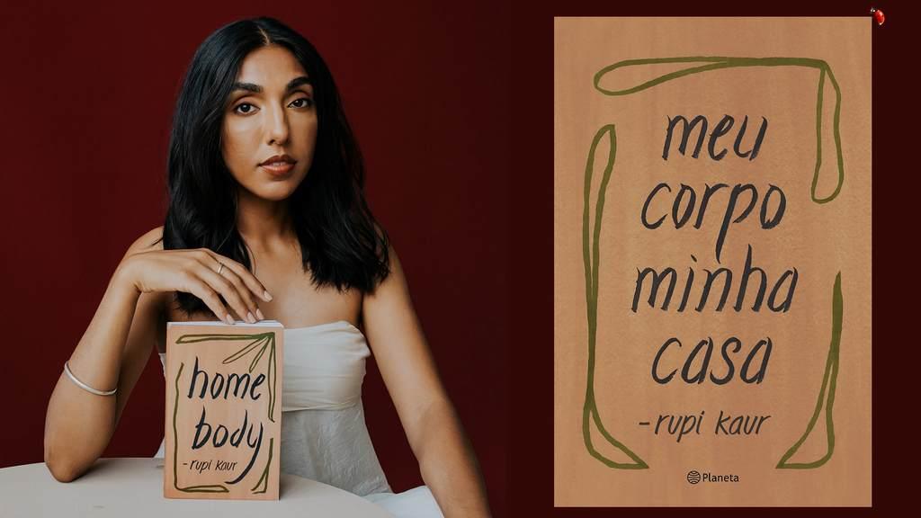 """A morada de Rupi Kaur - Maior fenômeno da poesia mundial nos últimos anos, a autora indiana-canadense inspira leitores a uma conversa interna em busca de aceitação e confiança em """"meu corpo minha casa"""""""