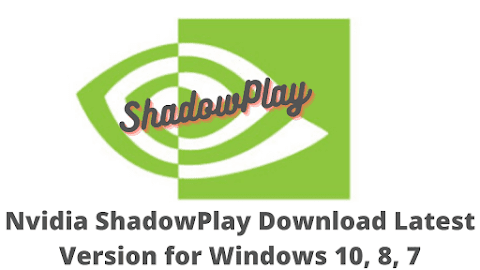 Nvidia ShadowPlay Download Latest Version for Windows 10, 8, 7
