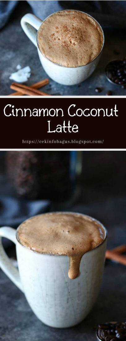 Cinnamon Coconut Latte #healthydrink #easyrecipe #cocktail #smoothie