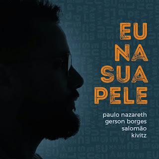 Eu Na Sua Pele - Paulo Nazareth, Gerson Borges, Salomão, Kivitz