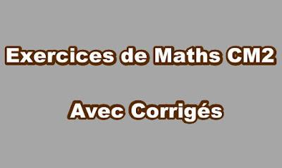 Exercices de Maths CM2 Avec Corrigés