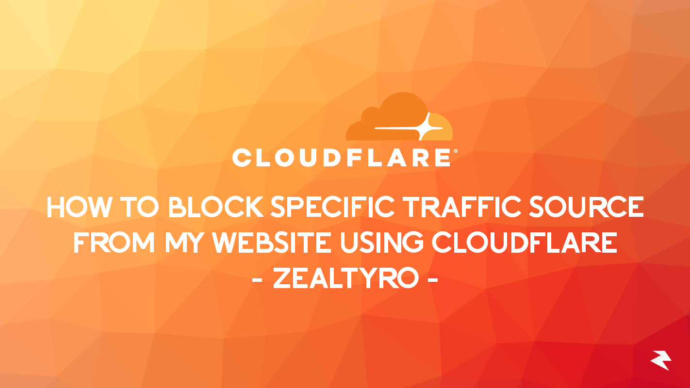 Block Specific Traffic Source From My Website Using CloudFlare