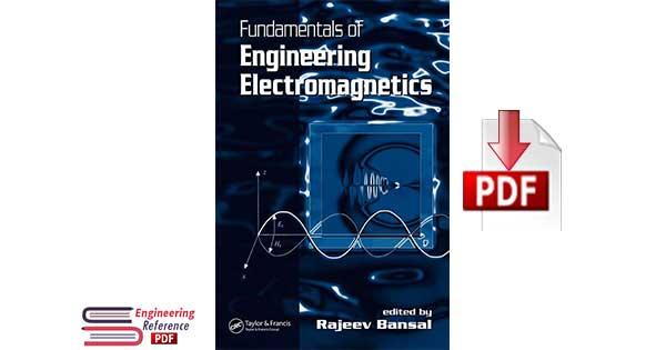 Fundamentals of Engineering Electromagnetics 1st Edition by Rajeev Bansal