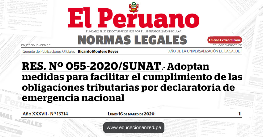 RES. Nº 055-2020/SUNAT.- Adoptan medidas para facilitar el cumplimiento de las obligaciones tributarias por declaratoria de emergencia nacional