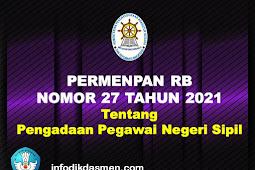 Permenpan RB Nomor 27 Tahun 2021 Tentang Pengadaan Pegawai Negeri Sipil