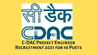C-DAC Project Engineer Recruitment 2021 for 16 Posts
