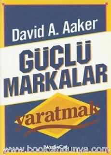 David A.Aaker - Güçlü Markalar Yaratmak
