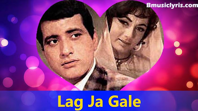Lag Jaa Gale-Lata Mangeshkar Lyrics