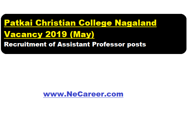 Patkai christian College Recruitment 2019 (May) - Assistant Professor vacancy