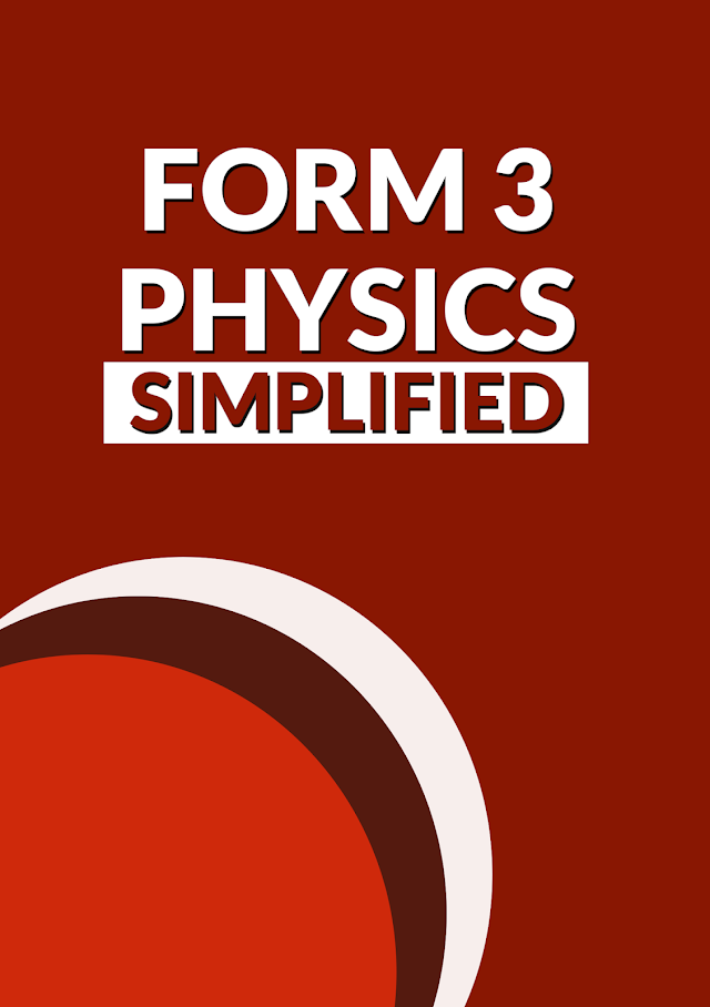 PHYSICS FORM THREE SIMPLIFIED NOTES | FREE DOWNLOAD