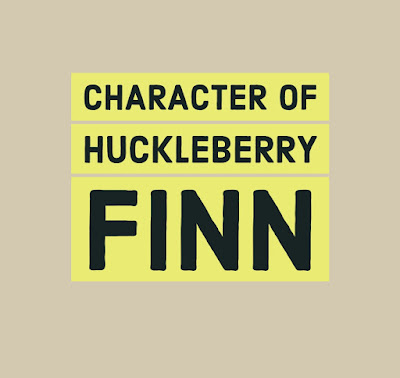Analyse the character of huckleberry Finn  OR Huckleberry Finn Characters