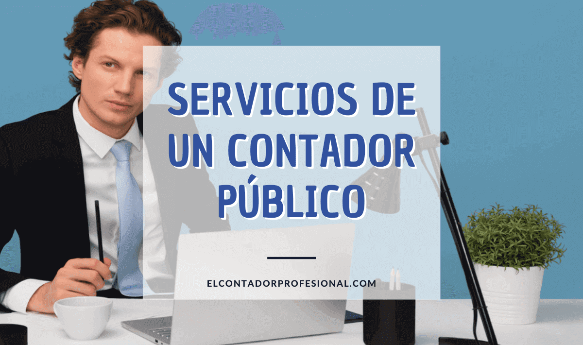 servicios que ofrece un contador publico