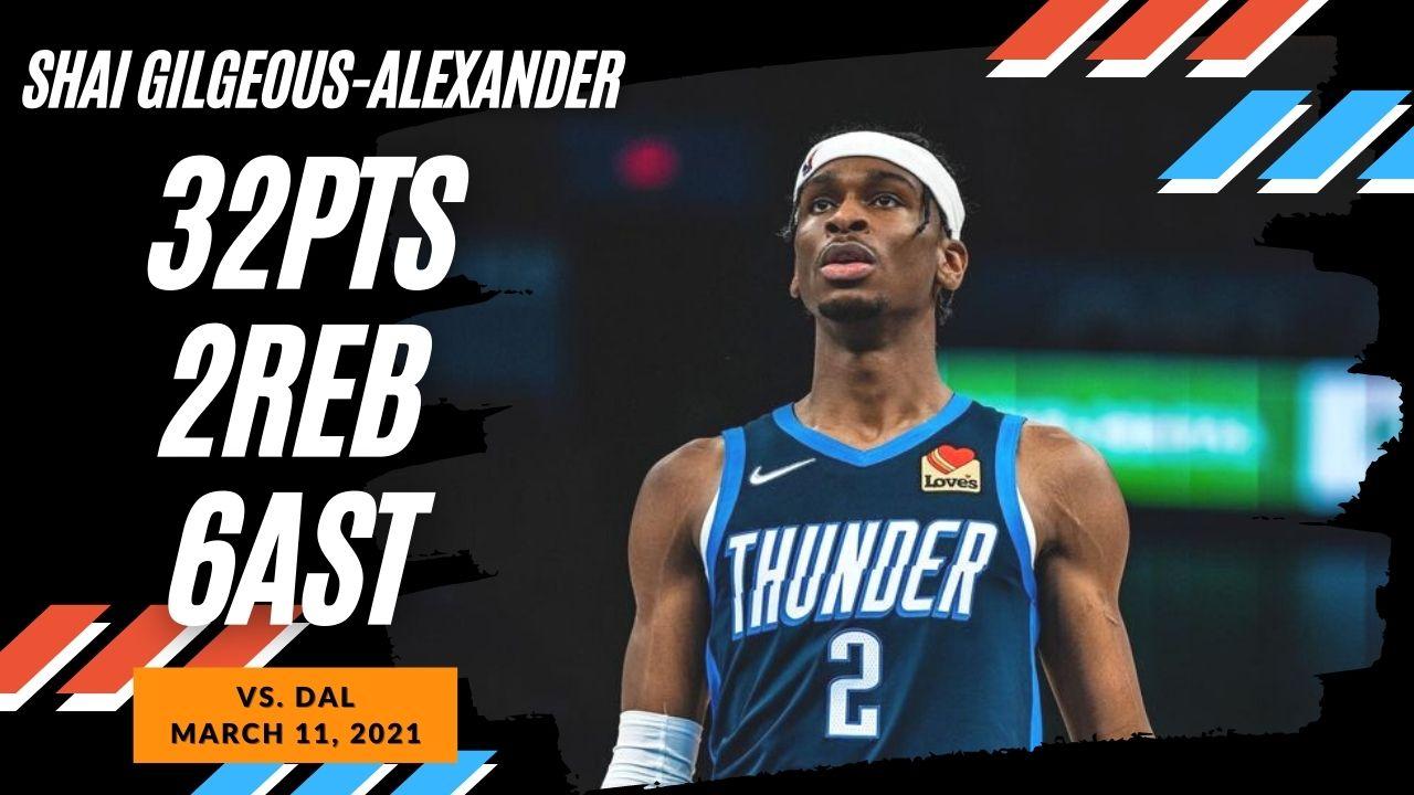 Shai Gilgeous Alexander 32pts vs DAL | March 11, 2021 | 2020-21 NBA Season