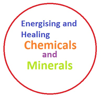 Energising and Healing Chemicals and Minerals