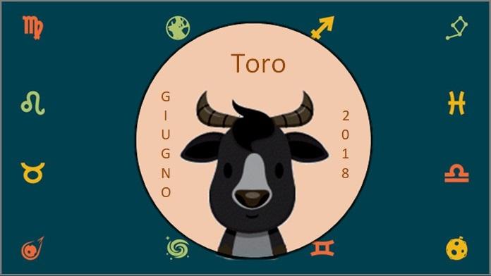 Oroscopo giugno 2018 Toro
