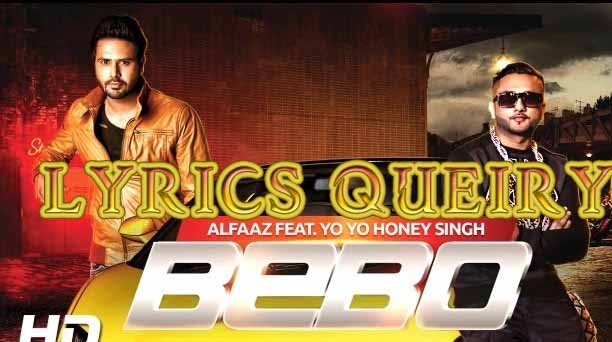 Lyrics Bebo Yo Yo Honey Singh Alfaaz