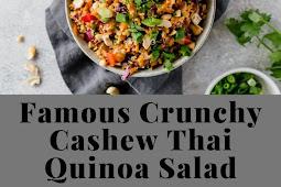 Famous Crunchy Cashew Thai Quinoa Salad