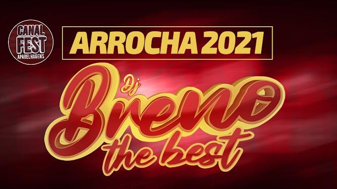 DJ BRENO THE BEST ARROCHA 2021 MARÇO NOVAS