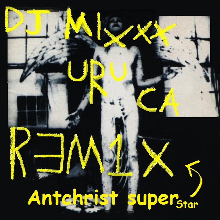 Antchrist super star (remix)