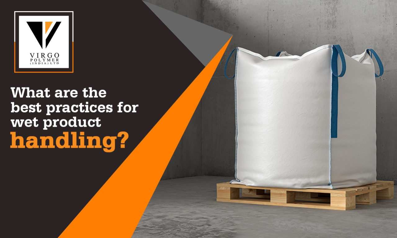 What are the best practices for wet product handling?