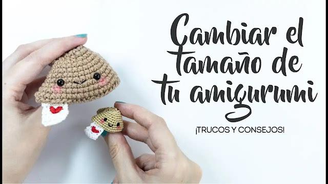 Cómo Cambiar el Tamaño de Amigurumis - Trucos de Crochet