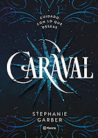 http://tejiendoenklingon.blogspot.com.es/2017/04/caraval-stephanie-garber.html