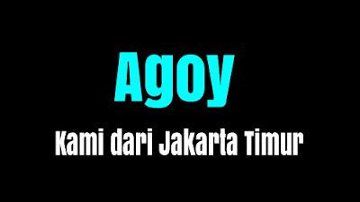 Agoy dari Jakarta Timur