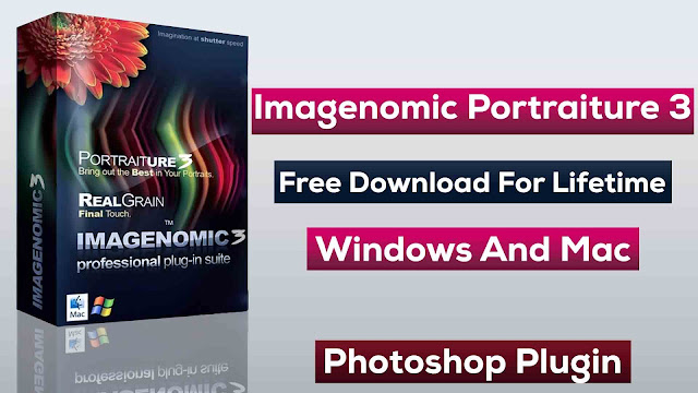 Imagenomic Portraiture 3 Free Download For Lifetime Windows And Mac