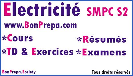 Eléctricité 1 SMPC SMIA S2 Cours _ TD Et Exercices _ Résumés _ Examens