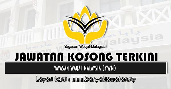 Jawatan Kosong 2020 di Yayasan Waqaf Malaysia (YWM)