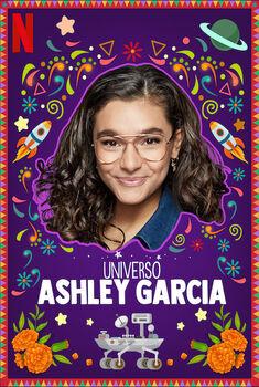Universo Ashley Garcia 1ª Temporada