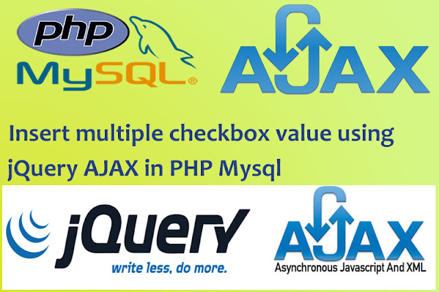 Insert multiple checkbox value using jQuery AJAX in PHP MySql