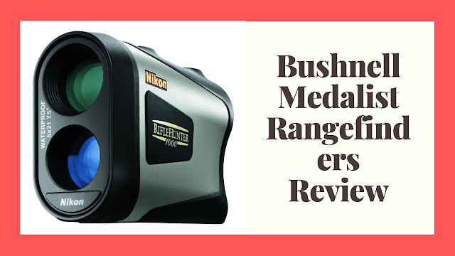 Bushnell Medalist Rangefinders Review