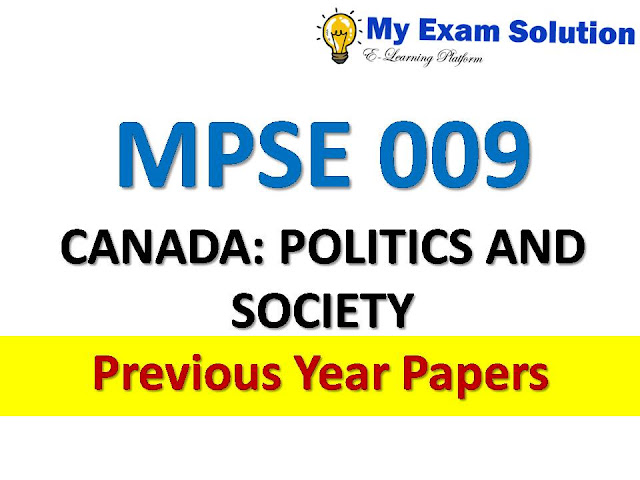 MPSE 009 CANADA: POLITICS AND SOCIETY  Previous Year Papers