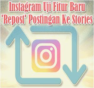 Instagram Uji Fitur Baru 'Repost' Postingan Ke Stories