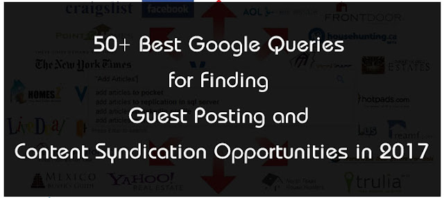 50+ Best Google Queries for Finding Guest Posting and Content Syndication Opportunities in 2017 : eAskme
