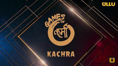 Kachra (Games of Karma) 2021 on Ullu: Release Date, Trailer, Starring and more