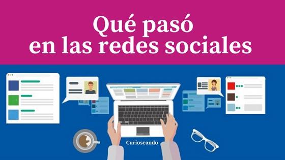 que-paso-redes-sociales-10-15-abril