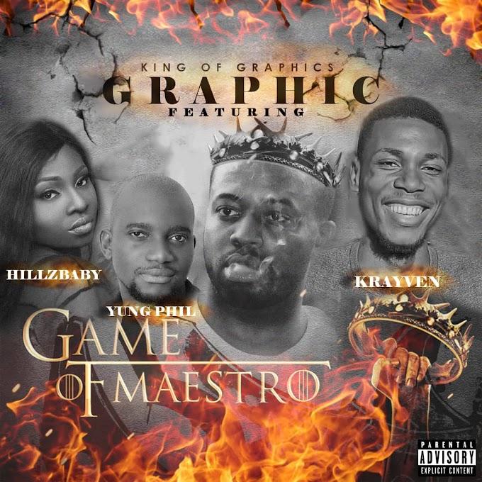 Download Music+Lyrics: Maestro Ft. Hillzbaby x Yung Phil & Krayven - Graphic | @MaestroMusic10