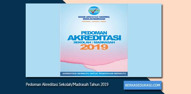Pedoman Akreditasi Sekolah Madrasah Tahun 2019