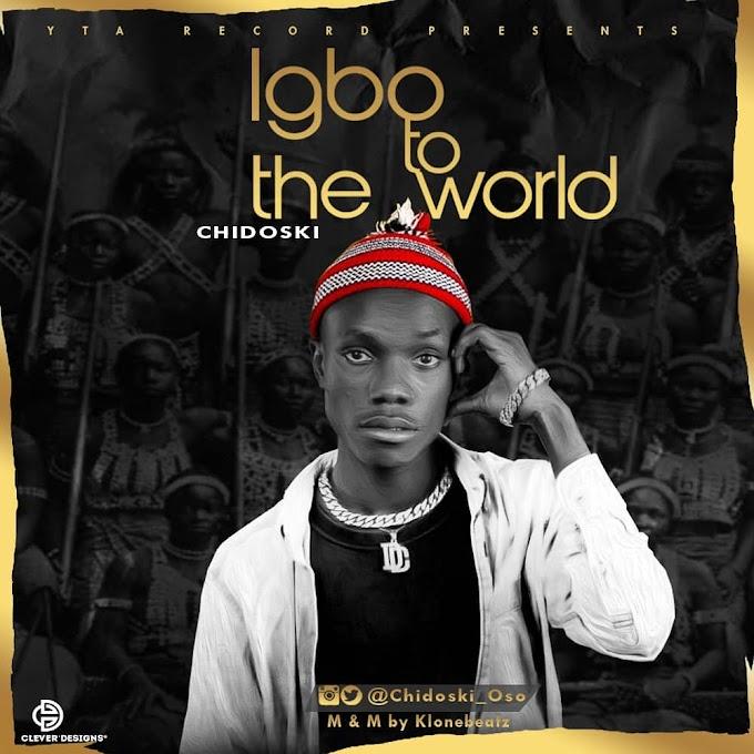 CHIDOSKI_Igbo To The world_(Prod by Jbrada) Mp3 Download